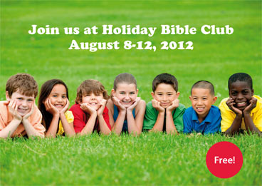 Join us for Holiday Bible Club this August 10-14, 2011!